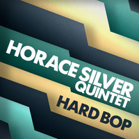 The Horace Silver Quintet - Hard Bop