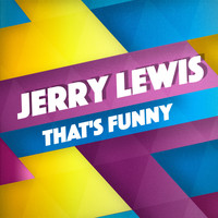 Jerry Lewis - That's Funny