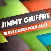 Jimmy Giuffre - Blues Based Folk Jazz