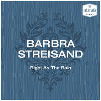 Barbra Streisand - Right As The Rain