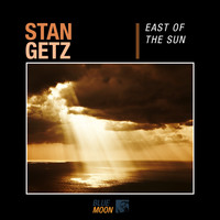 Stan Getz - East of the Sun