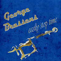 Georges Brassens - Easily Stop Time