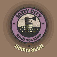 JIMMY SCOTT - Jazzy City - Club Session by Jimmy Scott