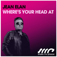 Jean Elan - Where's Your Head At