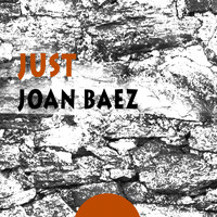 Joan Baez - Just