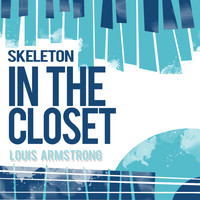 Louis Armstrong - Skeleton in the Closet