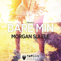 Morgan Sulele - Bare min