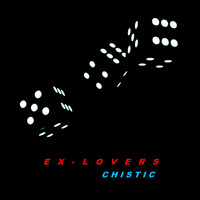 Chistic - Ex-Lovers