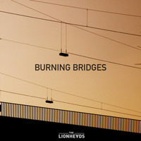 The Lionheads - Burning Bridges