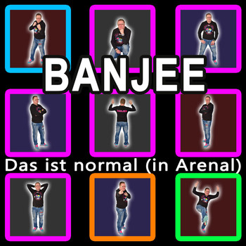 Banjee - Das ist normal (In Arenal)
