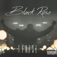 Tyrese - Black Rose (Explicit)
