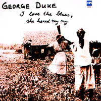 George Duke - I Love the Blues, She Heard Me Cry