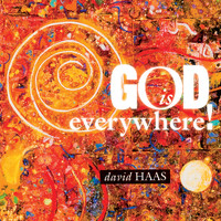 David Haas - God Is Everywhere