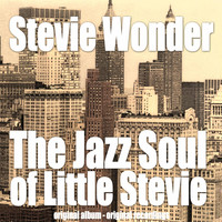 Stevie Wonder - The Jazz Soul of Little Stevie (Original Album)