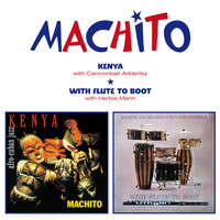 Machito - Kenya + with Flute to Boot
