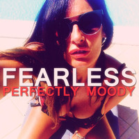 Perfectly Moody - Fearless