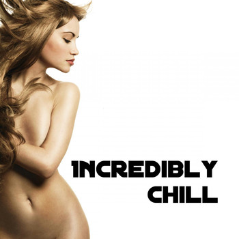 Various Artists - Incredibly Chill
