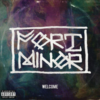 Fort Minor - Welcome (Explicit)
