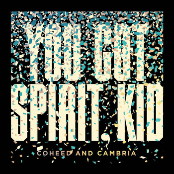 Coheed and Cambria - You Got Spirit, Kid (Explicit)