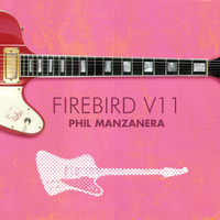 Phil Manzanera - Firebird V11