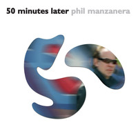 Phil Manzanera - 50 Minutes Later