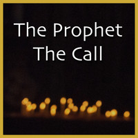 The Prophet - The Call