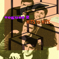 The Vogues - Hits to Hits