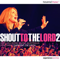 Hillsong Worship & Integrity's Hosanna! Music (featuring Darlene Zschech) - Shout to the Lord 2 (Live)