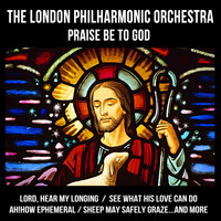 The London Philharmonic Orchestra - Praise Be to God