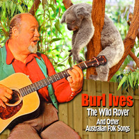 Burl Ives - The Wild Rover and Other Australian Folk Songs