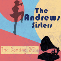 The Andrews Sisters - The Dancing 20's