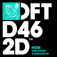 Noir - Deep Down & Defected EP