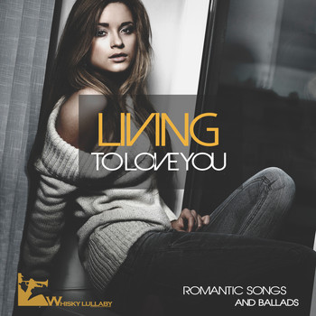 Various Artists - Living to Love You (Romantic Songs and Ballads)