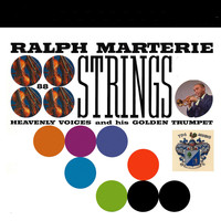Ralph Marterie - 88 Strings, Heavenly Voices and Gplden Trumpet