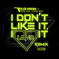 Flo Rida - I Don't Like It, I Love It (feat. Robin Thicke & Verdine White) (Kasum Remix)