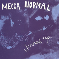 Mecca Normal - Jarred Up