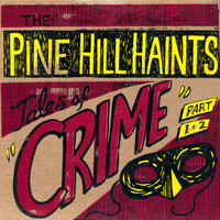 "The Pine Hill Haints - Tales of Crime (Part 1)"" b/w ""Tales of Crime (Part 2)"""