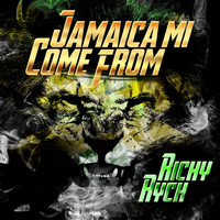 Richy Rych - Jamaica Mi Come From