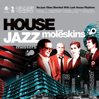 The Moleskins - House Jazz Masters: Dedication