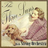 The Three Suns - The Three Suns With String Orchestra