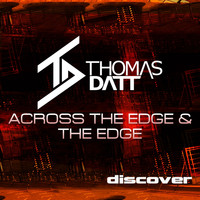 THOMAS DATT - Across the Edge / The Edge