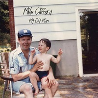 Mike Clifford - My Old Man
