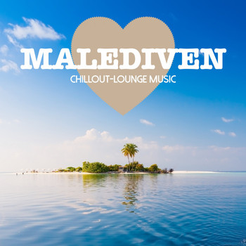 Various Artists - Malediven Chillout Lounge Music - 200 Songs
