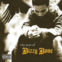 Bizzy Bone - The Best of Bizzy Bone, Vol. 1