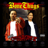 Bone Thugs-N-Harmony - Still Creepin on Ah Come Up (Explicit)