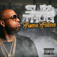 Slim Thug - Famous Features