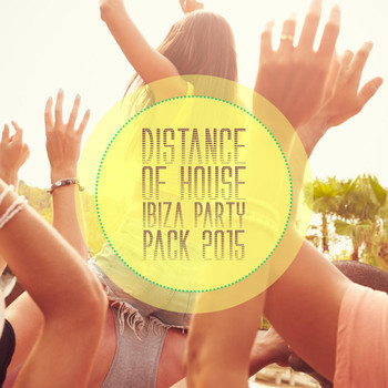 Various Artists - Distance of House - Ibiza Party Pack 2015