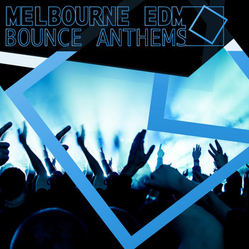 Various Artists - Melbourne EDM - Bounce Anthems