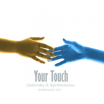 Zelensky & Syntheticsax - Your Touch