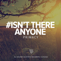 Primacy - Isn't There Anyone